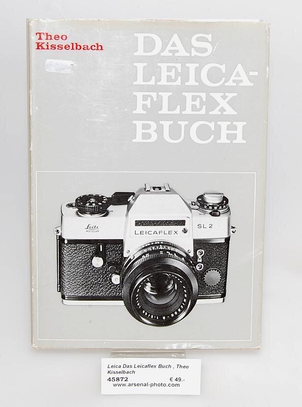 Leica Das Leicaflex Buch , Theo Kisselbach